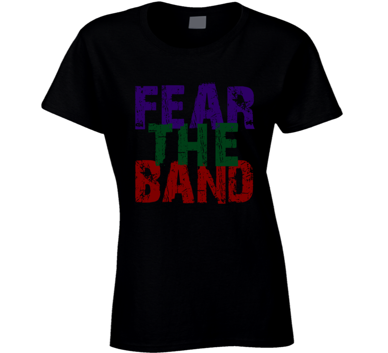 Fear The Band T-Shirt Ladies Fitted Fun Band T Shirt Novelty Rock Music Tee