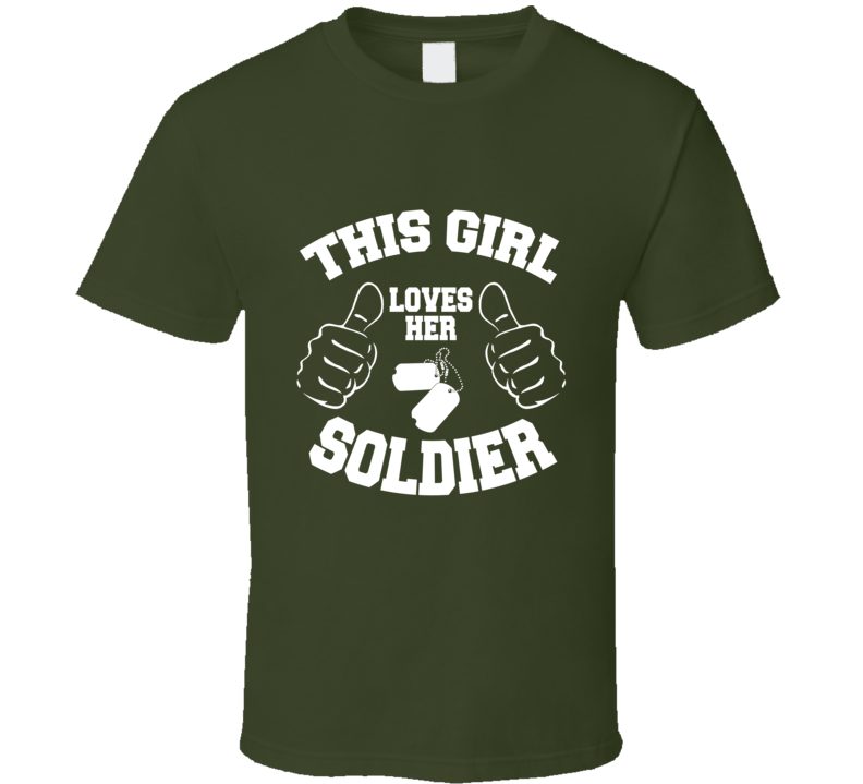 This Girl Loves Her Soldier T-Shirt Novelty Fashion Clothing Military Tee