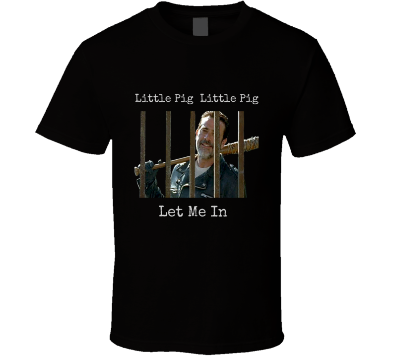 Negan Little Pig Little Pig Let Me In Walking Dead T-Shirt