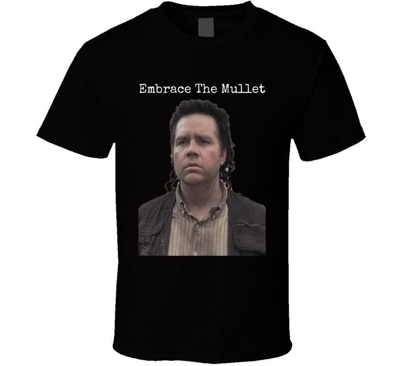Embrace The Mullet Eugene T-Shirt Walking Dead Shirt Josh McDermitt AMC Porter