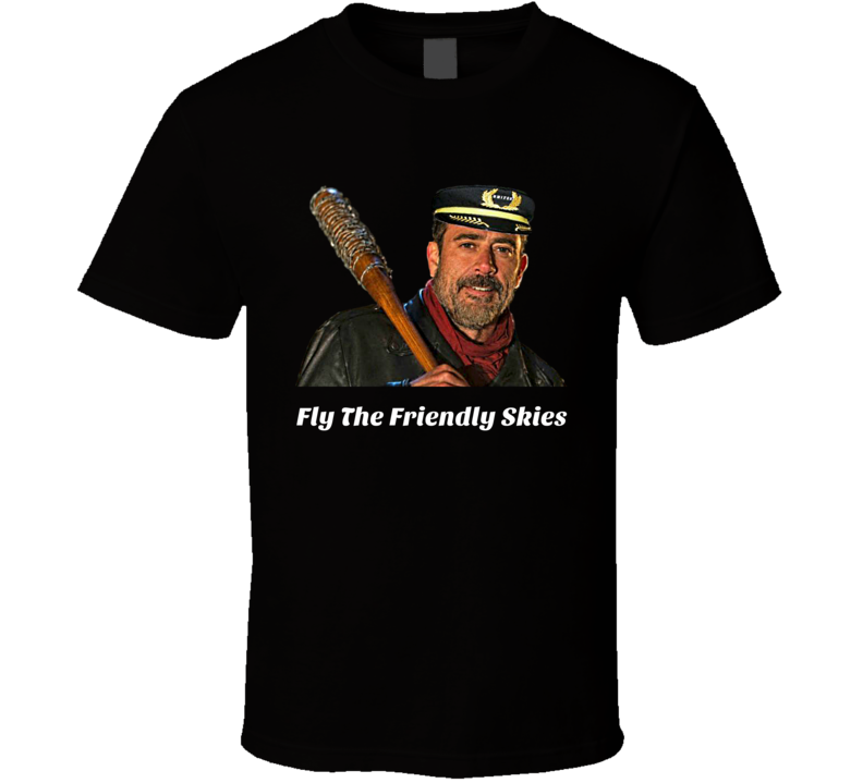 Fly The Friendly Skies United Airlines Funny T-Shirt Negan Pilot Novelty T Shirt