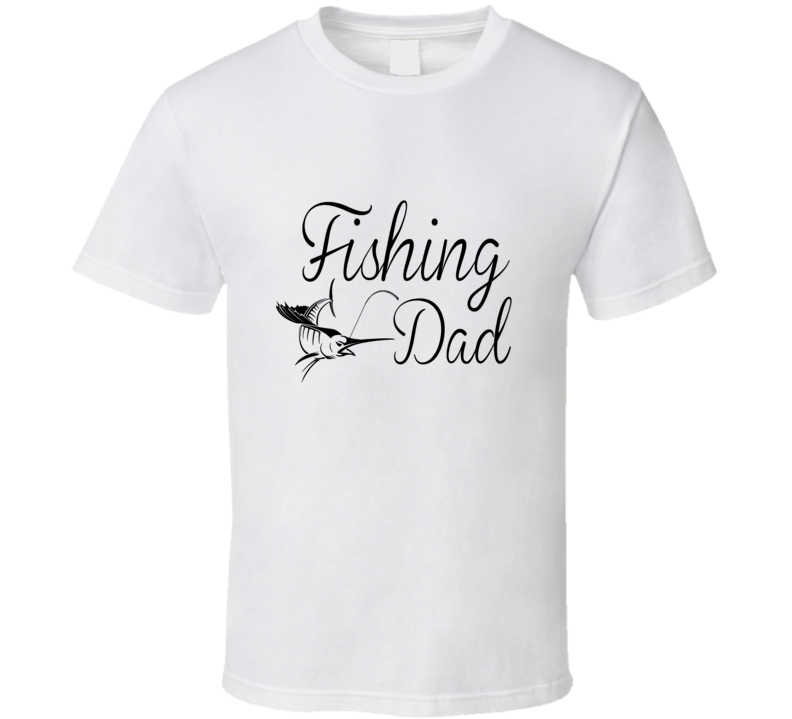 Fishing Dad T-Shirt Great Fathers Day Gift Novelty Bass Marlin Fish Sports Shirt