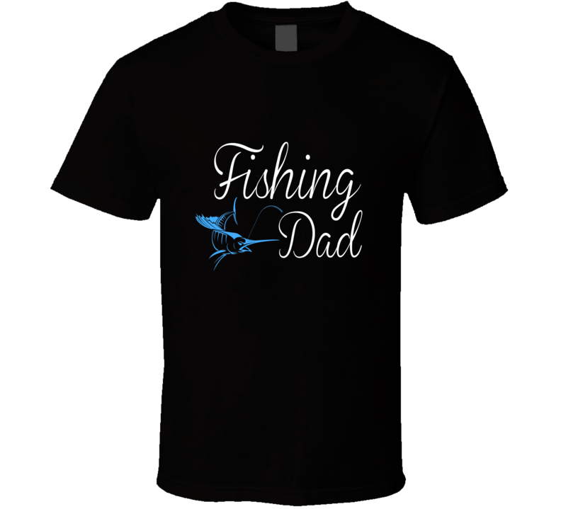 Fishing Dad T-Shirt Great Fathers Day Gift Novelty Marlin Bass Fish Sports Shirt