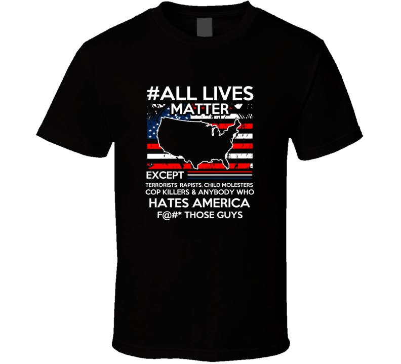 All Lives Matter Novelty Patriotic T-shirt Political America First Fashion Clothing