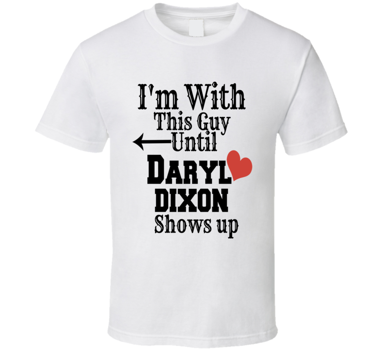 Daryl Dixon I'm With This Guy T Shirt Unisex Novelty Gift Cute Norman Reedus Tee