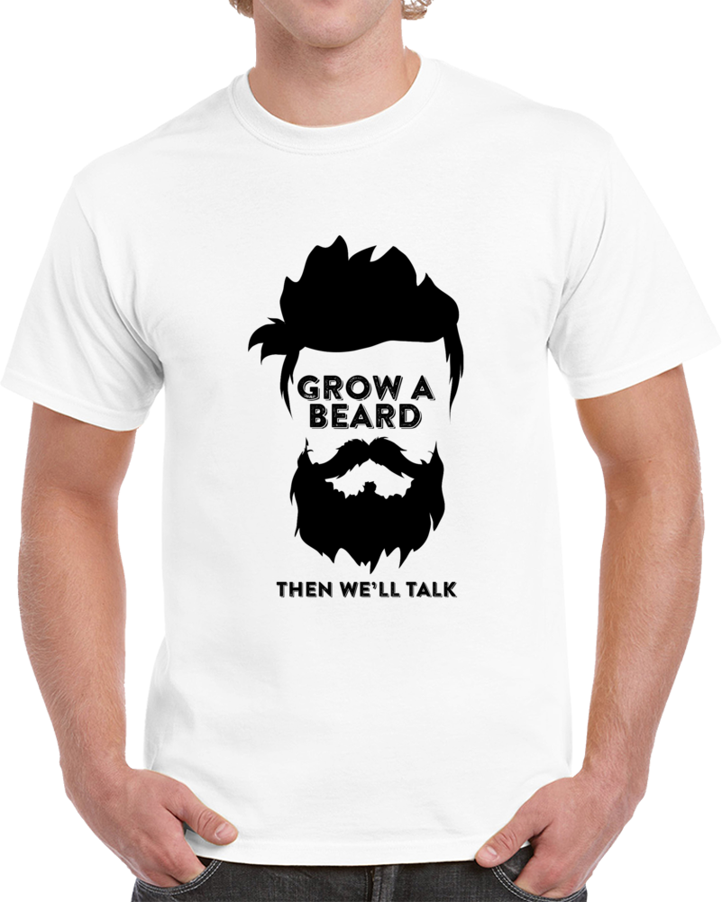 Grow A Beard Then We'll Talk Novelty Funny T Shirt Mens Cute Party Gift Dad Tee