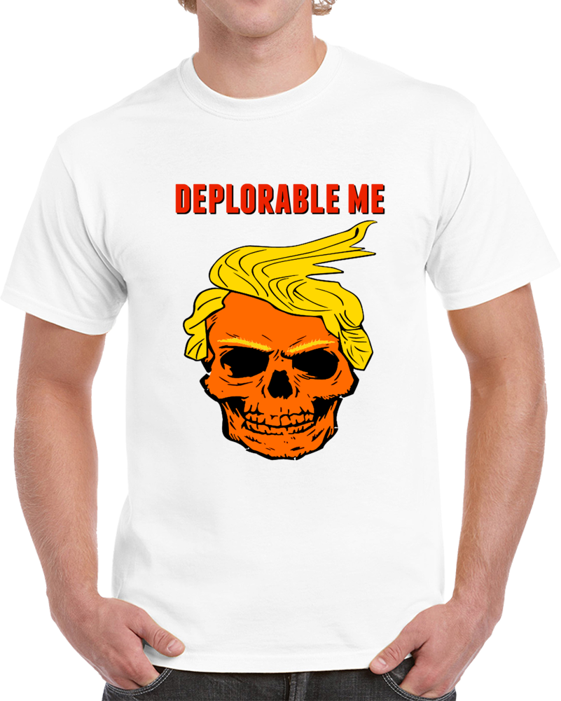Deplorable Me Donald Trump Skull Hair Funny T Shirt Political Satire Novelty Tee