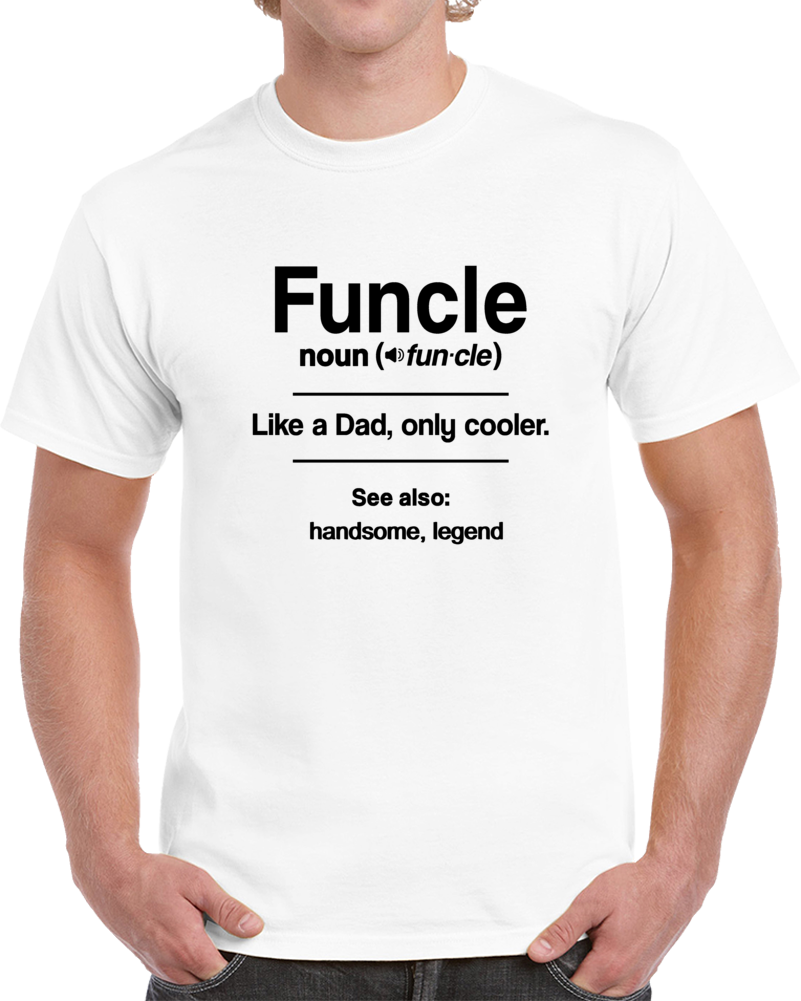 Funcle Like A Dad Only Cooler Novelty T Shirt Great Gift For Uncle Glam Tee Top