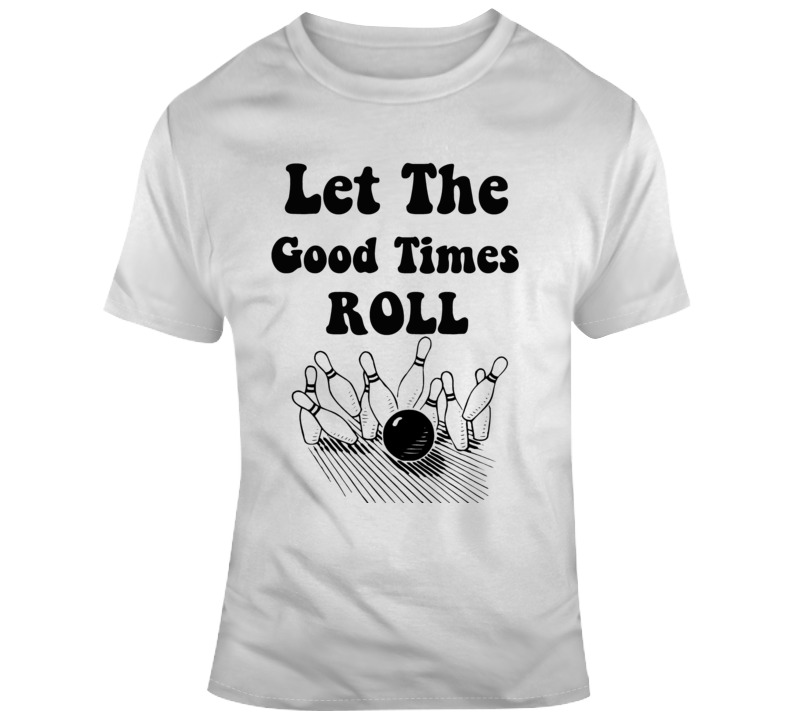 Let The Good Times Roll Cool Bowling T Shirt Throwback Bowler Strike Pins Tee