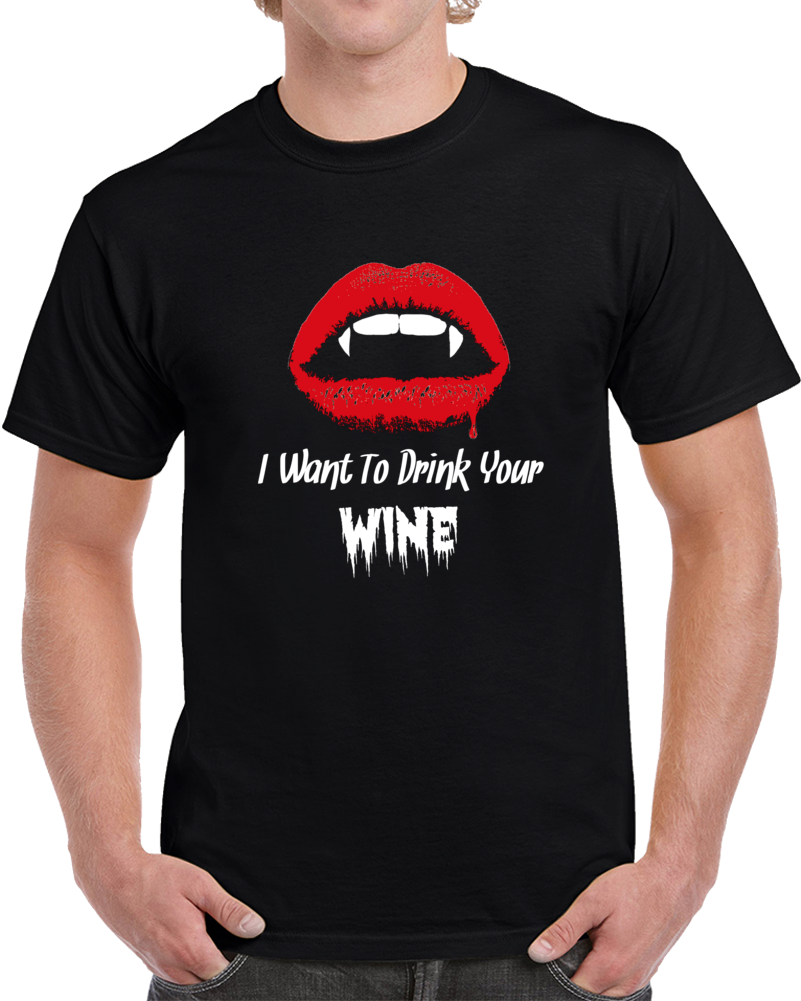I Want To Drink Your Wine Halloween T-Shirt Unisex Cool Vampire Fangs Party Tee