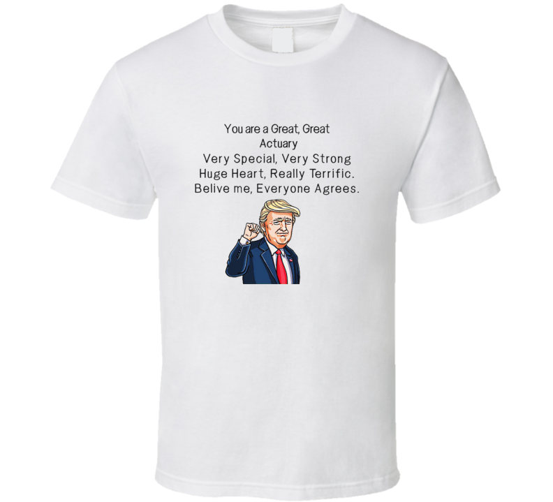 Actuary T Shirt - Novelty Trump Loves Your Occupation Tee - Makes A Great Gift!