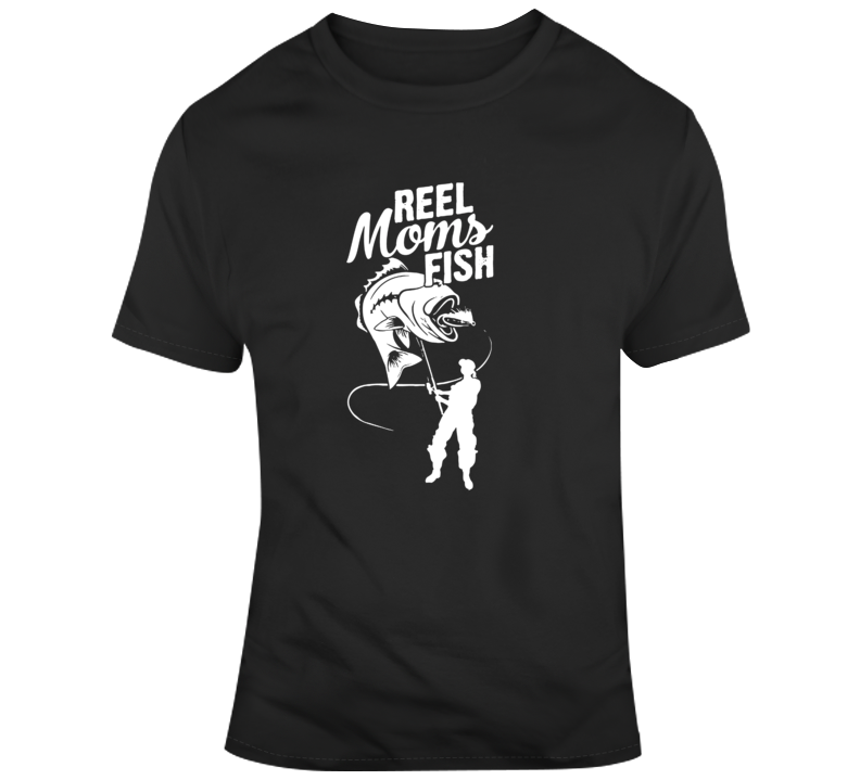 Reel Moms Fish T Shirt Great Gift For Mothers Who Love Fishing Novelty Gift Tee Top T-Shirt