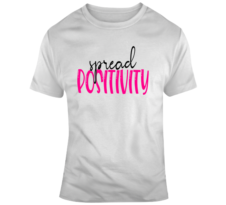 Spread Positivity T-Shirt Motivational And Inspirational Tee Great Gift T Shirt