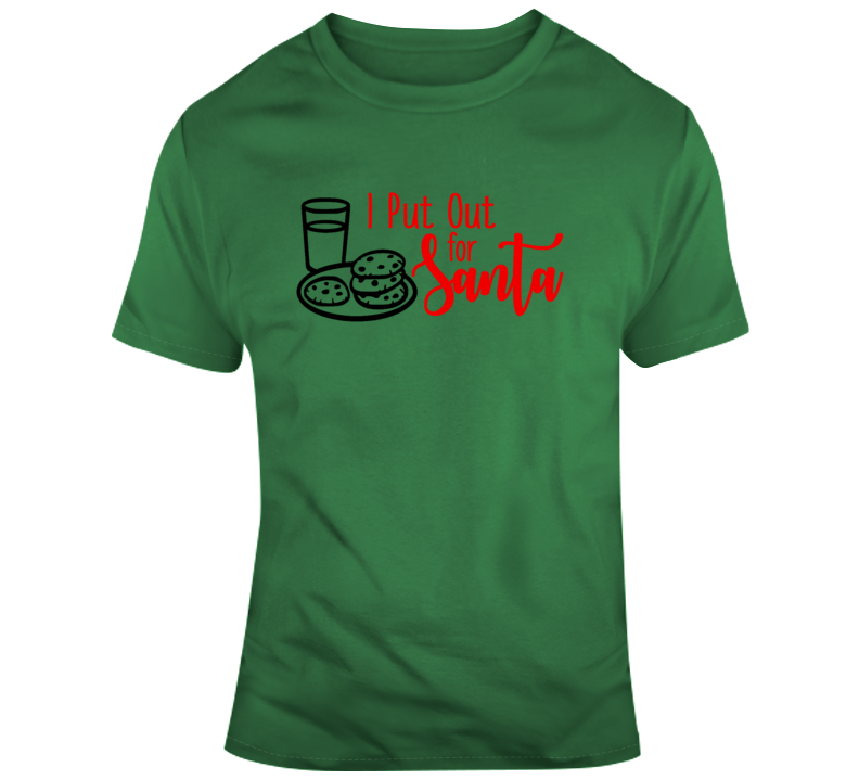 I Put Out For Santa Funny Christmas T-Shirt Risque Yuletide Holiday Tee Fun Gift T Shirt