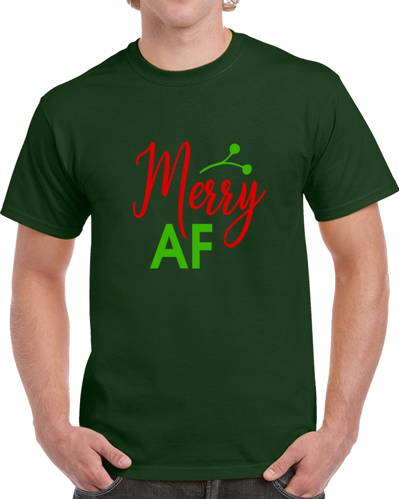 Merry AF Funny Risque Christmas T-Shirt Yuletide Holiday Tee Fun Gift T Shirt