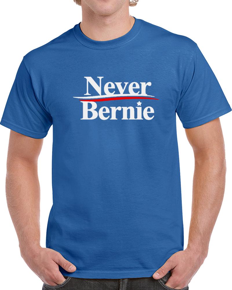 Never Bernie T-Shirt Unisex Democratic Socialist Sanders TShirt Tee 2020 T Shirt