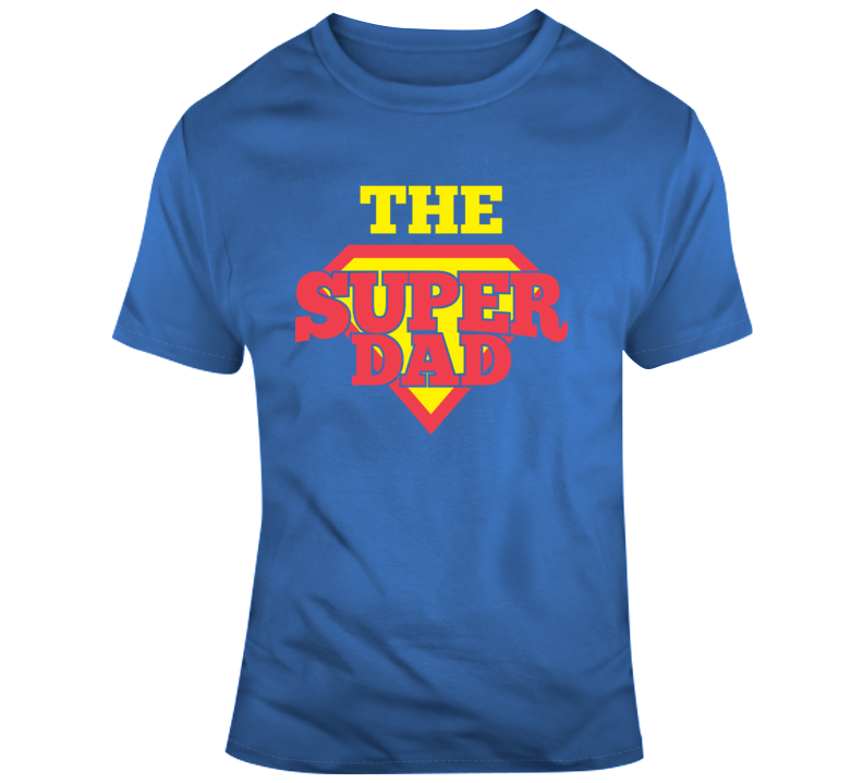 The Super Dad Novelty TShirt Cool Happy Father Hero Tee Is A Great Gift T-Shirt