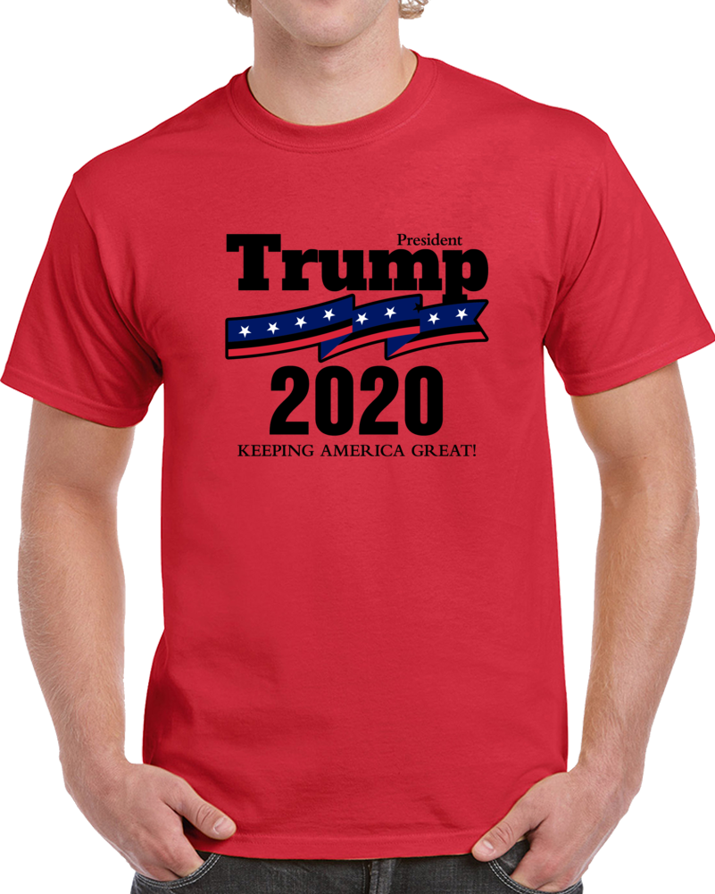 President Trump 2020 Keeping America Great TShirt - Cool Donald Trump Tee Gift T Shirt