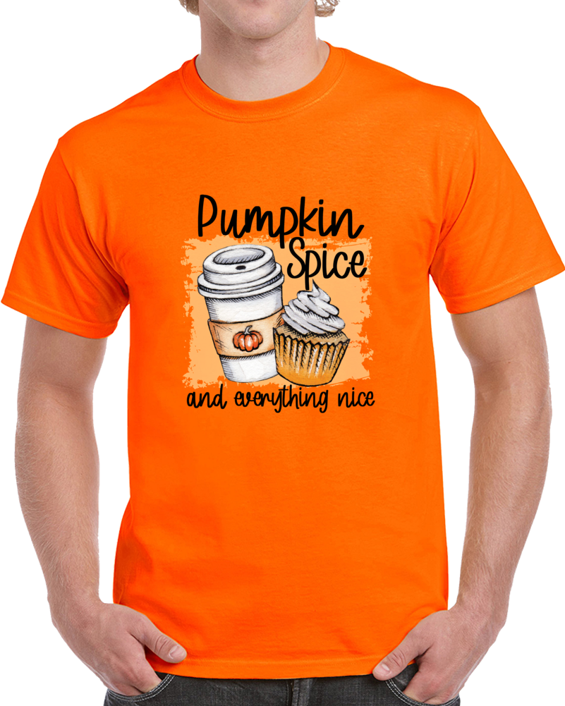 Pumpkin Spice & Everything Nice T Shirt Unisex Autumn Novelty Tee Great TShirt