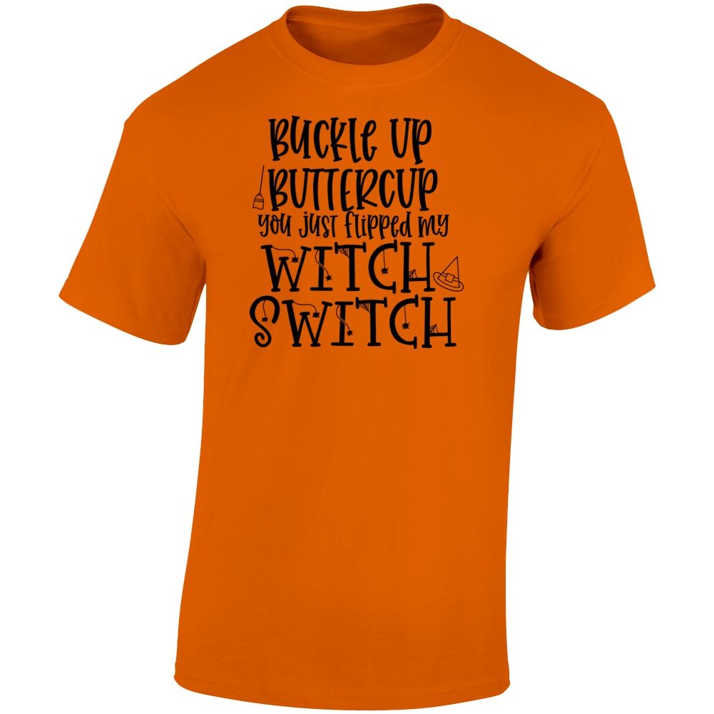 Buckle Up Buttercup Funny T Shirt Unisex Witch Switch Halloween Tee Cool T Shirt