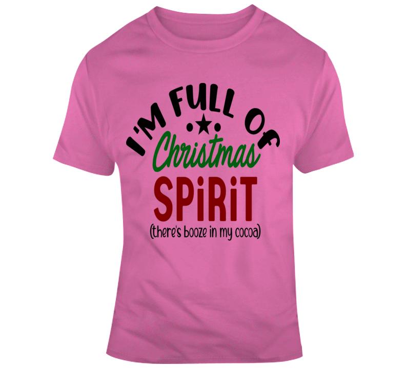 I'm Full Of Christmas Spirt Funny Risque T Shirt Unisex Holidays Tee Cool TShirt