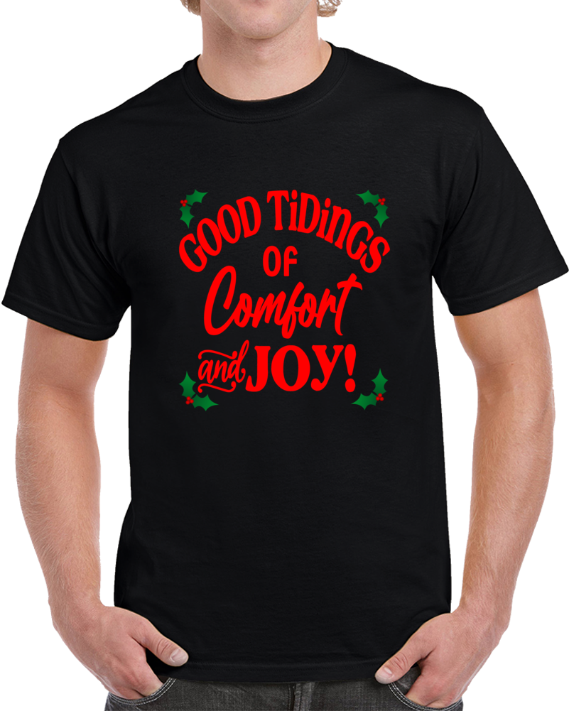 Good Tidings Of Comfort And Joy T Shirt Cool Unisex Christmas Tee Holiday TShirt