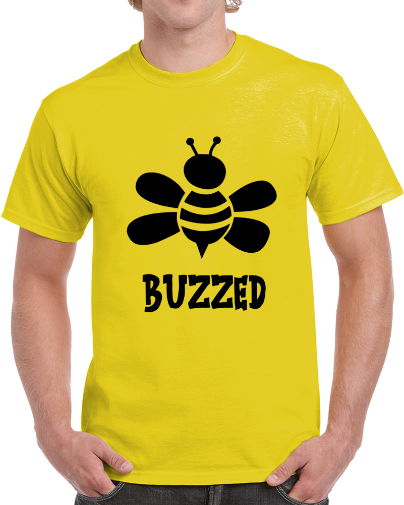 Buzzed Funny Drinking T-Shirt - Sarcastic Party Tee - Hilarious Bee TShirt