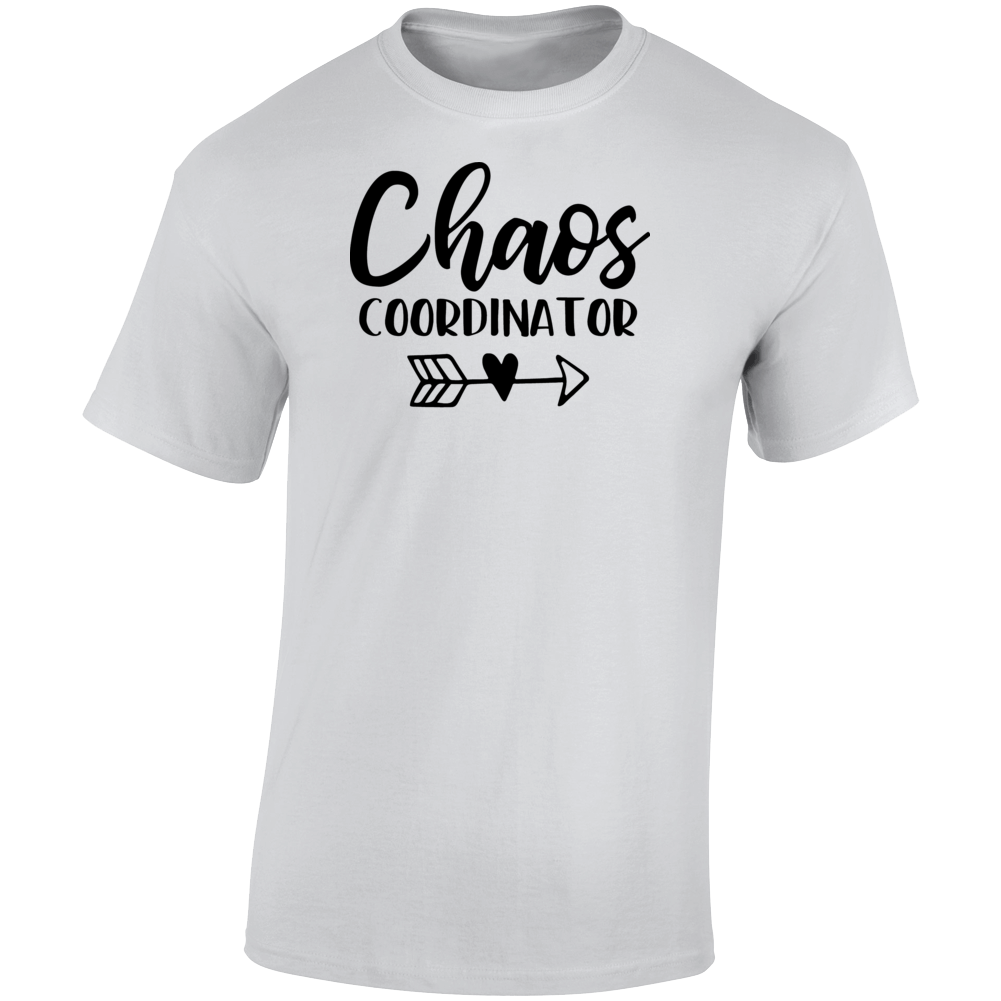 Chaos Coordinator Funny Tee Hilarious Unisex T Shirt Cool Sarcastic Party T-Shirt
