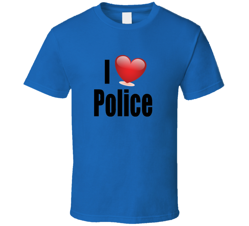 I Love The Police T Shirt Novelty Fashion Clothing Cop Gift Tee