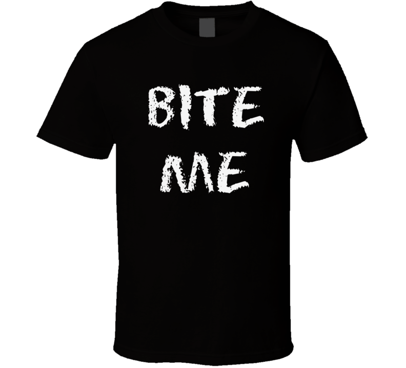 Bite Me T-Shirt Unisex Very Cool Novelty Cotton Tee Clothing