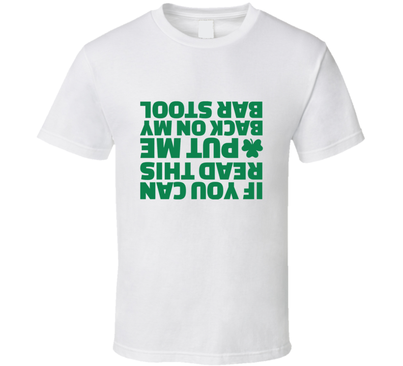 If You Can Read This Funny St. Patrick's Day Paddy's T Shirt