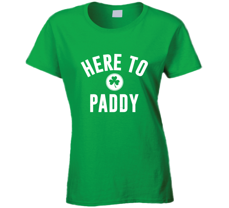 Here To Paddy Funny St. Patrick's Day Paddy's T Shirt