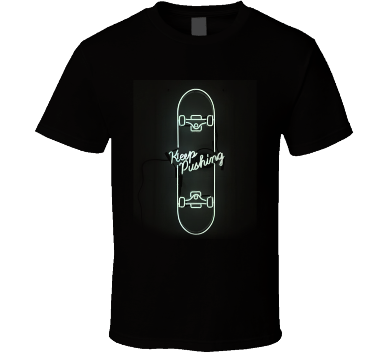 Keep Pushing Tumblr Inspired Neon Lights T Shirt