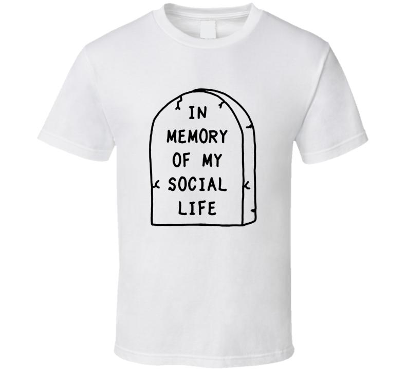 In Memory of My Social Life Funny Tumblr T Shirt