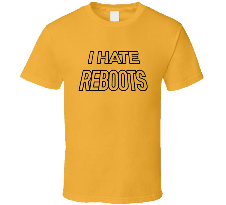 I Hate Reboots Kick Ass 2 Movie Replica T Shirt