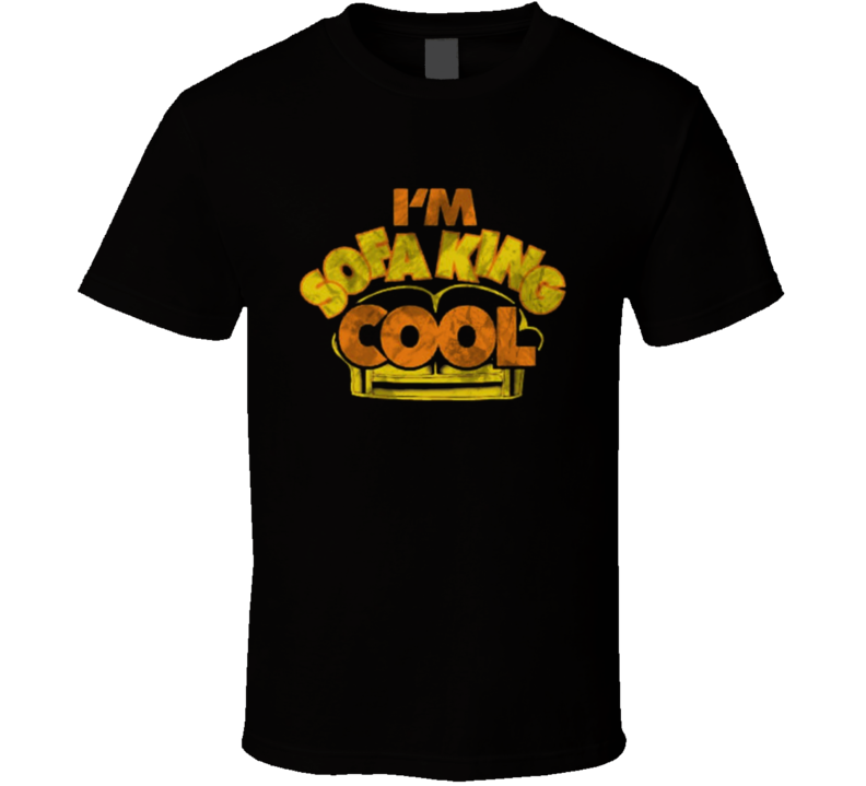 I'm Sofa King Cool Accepted Glen Movie Replica T Shirt