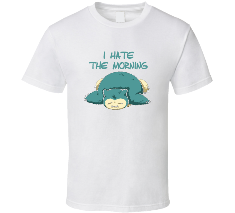 e7ec12be3 I Hate The Morning Snorlax Funny Pokemon Go T Shirt