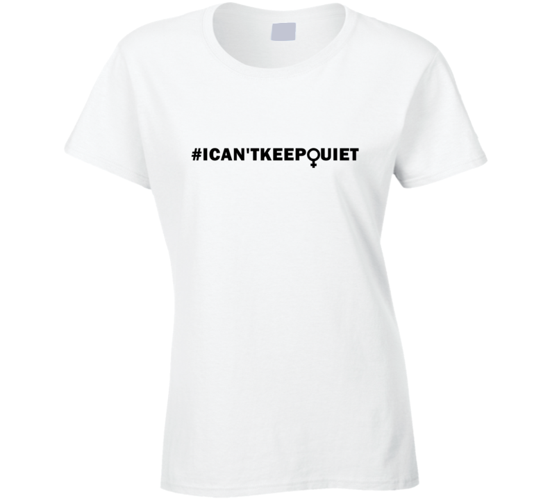 I Can't Keep Quiet Women's March Feminist Equality T Shirt