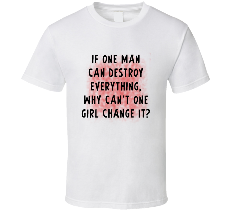Why Can't One Girl Change It Women's March Feminist Equality T Shirt