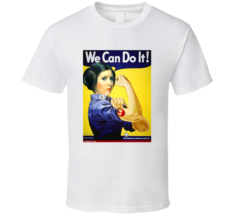 We Can Do It Leia Carrie Fisher Women's March Feminist Equality T Shirt