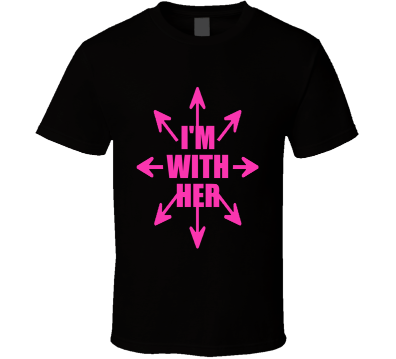 I'm With Her Women's March Feminist Equality T Shirt