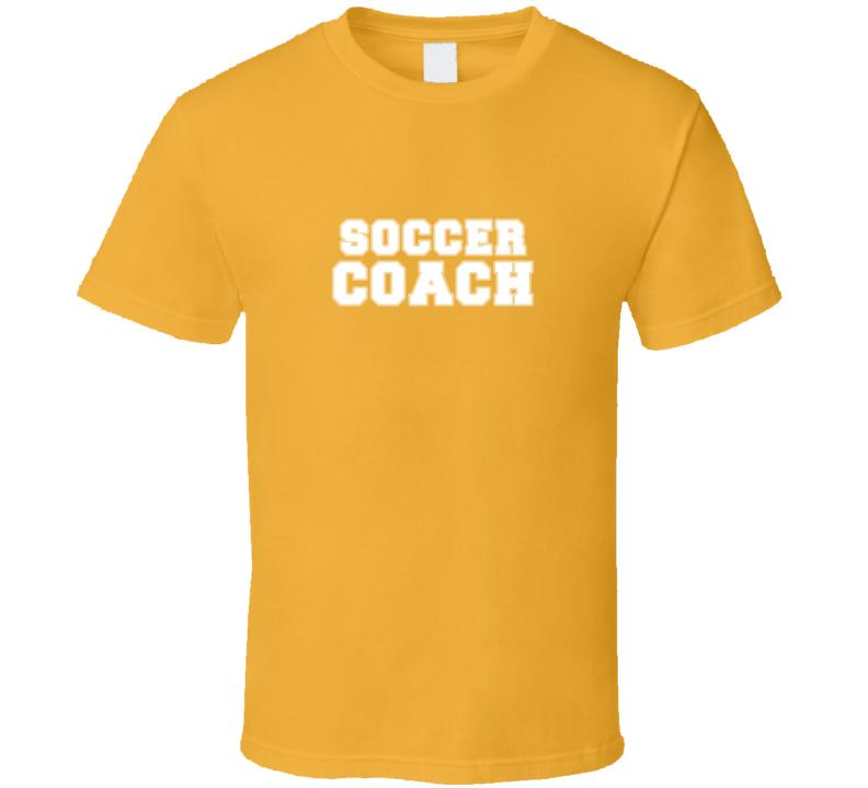 Soccer Coach Sports Job Occupation Gift Idea T Shirt