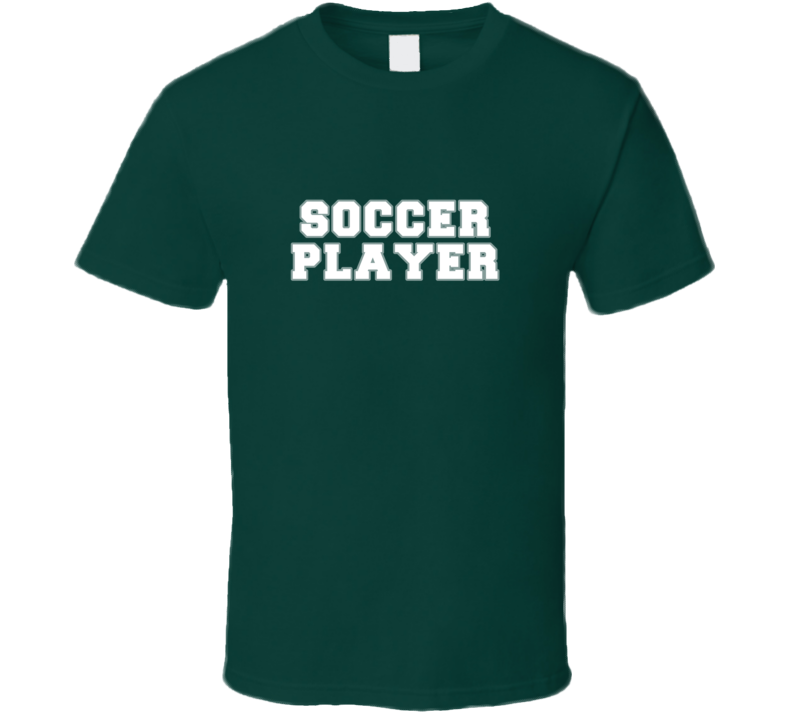 Soccer Player Athlete Sports Job Occupation Gift Idea T Shirt
