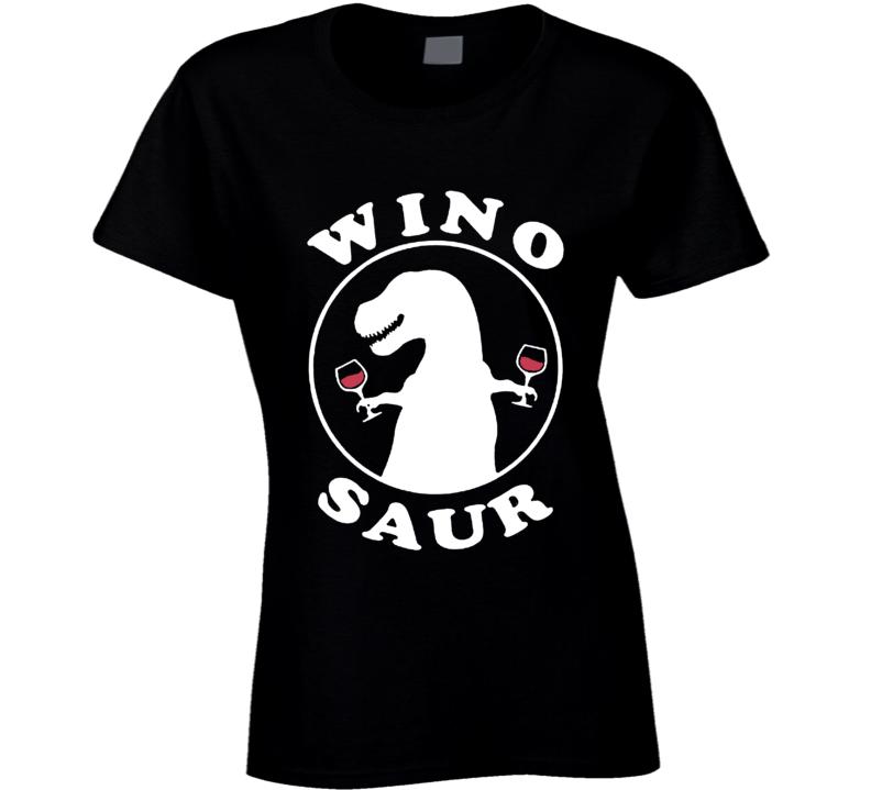 Wino Saur Funny Dinosaur Alcohol Drinking Wine o Saur Gift T Shirt