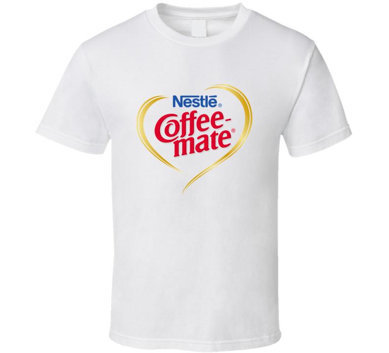 Coffee Mate Nestle Coffee Lover Caffeine Fan Gift T Shirt