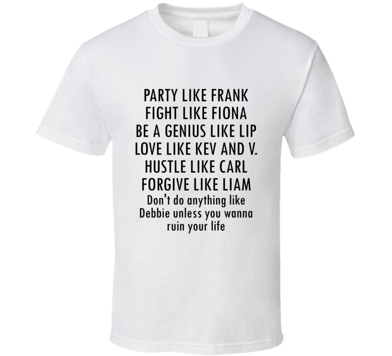 Shameless Party Like Frank Lip Carl Debbie Twitter Funny T Shirt