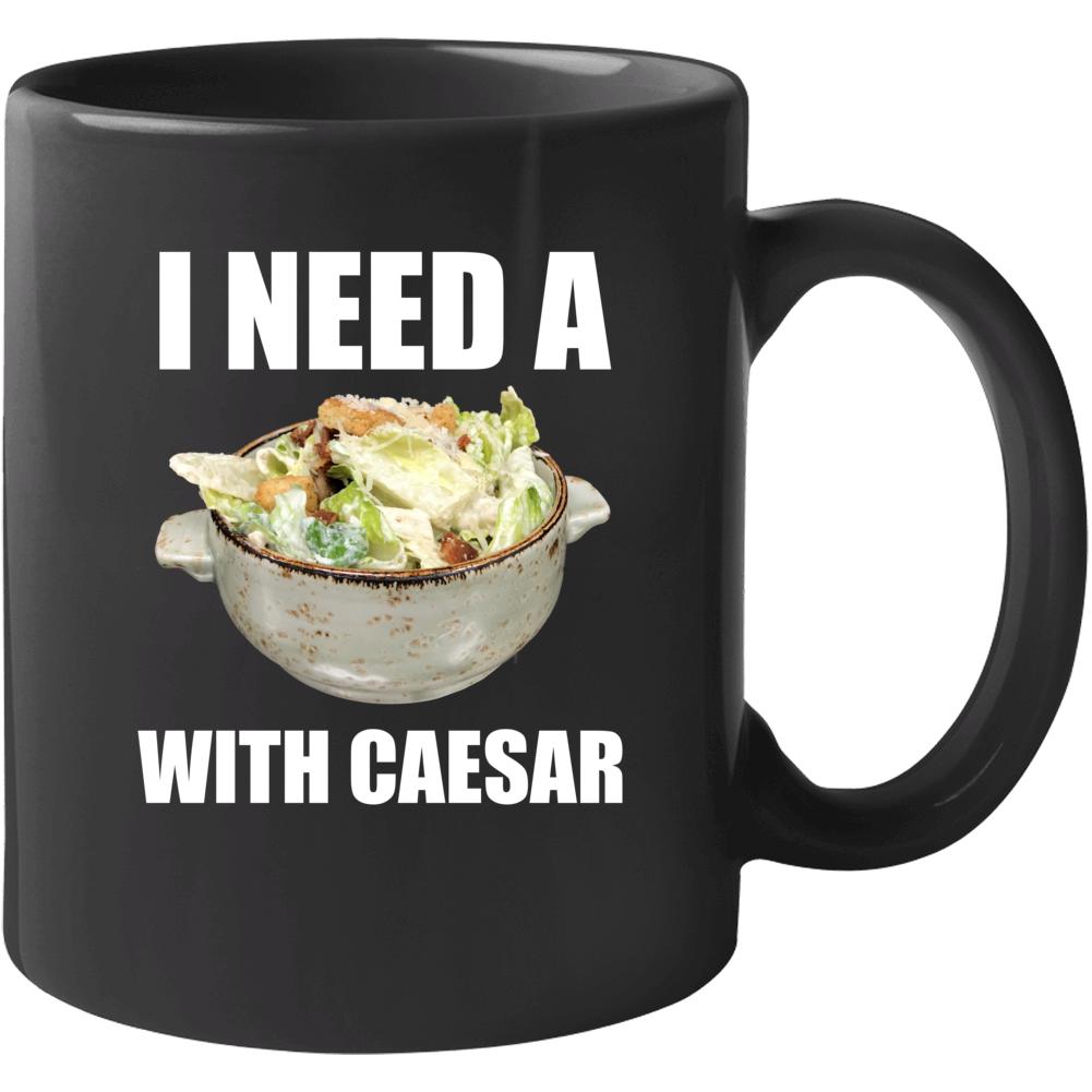 Need A With Caesar Mug Mug