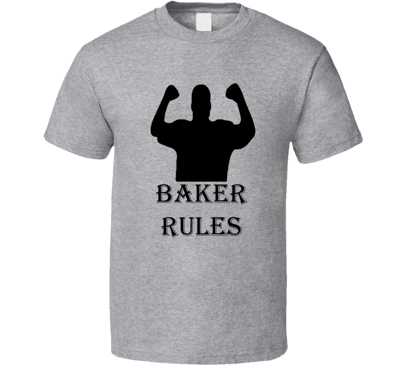 Baker Rules Family Reunion Funny T Shirt