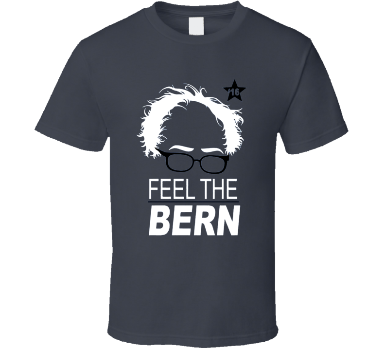 Bernie Sanders Feel The Bern Political Campaign T Shirt