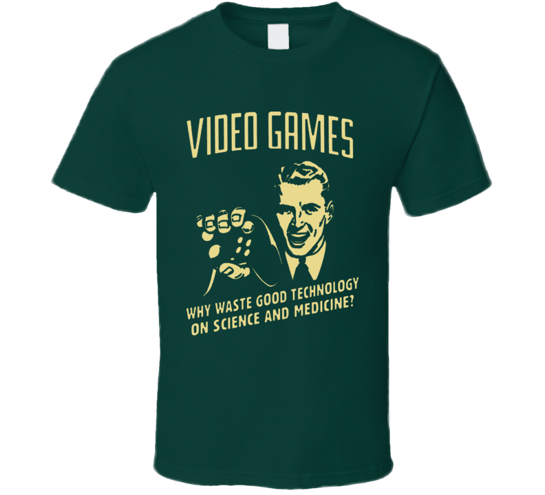 Video Games Why Waste Money Funny T Shirt
